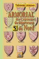Couverture du livre « Armorial des communes du département du Nord » de Theodore Leuridan aux éditions Editions Des Regionalismes