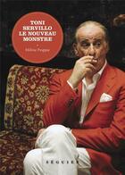 Couverture du livre « Toni Servillo, le nouveau monstre » de Helene Frappat aux éditions Seguier