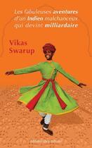 Couverture du livre « Les fabuleuses aventures d'un indien malchanceux qui devint milliardaire » de Vikas Swarup aux éditions Libra Diffusio