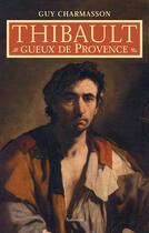 Couverture du livre « Thibault, gueux de provence » de Guy Charmasson aux éditions Auberon