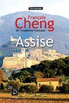 Couverture du livre « Assise » de Francois Cheng aux éditions Editions De La Loupe