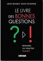 Couverture du livre « Le livre des bonnes questions » de Mikael Krogerus et Roman Tschappeler aux éditions A Contre-courant
