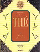 Couverture du livre « Le The : Le Livre Du Connaisseur » de Jane Pettigrew aux éditions Soline