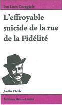 Couverture du livre « L'effroyable suicide de la rue de la fidelité » de Ion Luca Caragiale aux éditions Beauchesne
