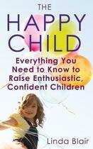 Couverture du livre « The Happy Child » de Blair Linda aux éditions Little Brown Book Group Digital