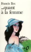 Couverture du livre « Quant à la femme » de Francis Iles aux éditions Folio