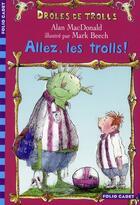 Couverture du livre « Allez, les trolls ! » de Alan Macdonald aux éditions Gallimard-jeunesse