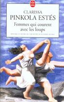 Couverture du livre « Femmes qui courent avec les loups ; histoires et mythes de l'archétype de la femme sauvage » de Clarissa Pinkola Estes aux éditions Lgf