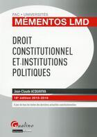 Couverture du livre « Droit constitutionnel et institutions politiques 2015-2016 (18e édition) » de Jean-Claude Acquaviva aux éditions Gualino