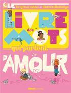 Couverture du livre « Le livre des mots qui parlent d'amour » de Brigitte Labbe aux éditions Glenat Jeunesse