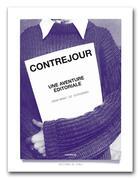 Couverture du livre « Contrejour, une aventure éditoriale » de Jean-Marc Le Scouarnec et Claude Nori aux éditions Editions De L'oeil