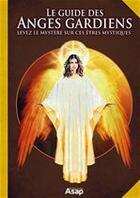 Couverture du livre « Le guide des anges gardiens » de Las Casas aux éditions Editions Asap