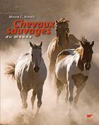 Couverture du livre « Chevaux sauvages du monde » de Bob Langrish et Moira C. Harris aux éditions Delachaux & Niestle
