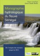 Couverture du livre « Monographie hydrologique du fleuve Sénégal » de Jean Claude Bader aux éditions Ird