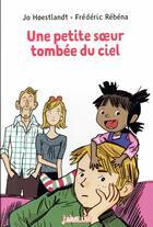 Couverture du livre « Une petite soeur tombée du ciel » de Frederic Rebena aux éditions Bayard Jeunesse