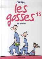 Couverture du livre « Les gosses t.13 ; trop la classe ! » de Carabal aux éditions Dupuis