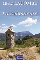 Couverture du livre « La rebouteuse » de Michel Lacombe aux éditions De Boree