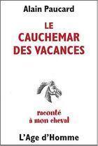 Couverture du livre « Cauchemar des vacances raconte a mon cheval » de Alain Paucard aux éditions L'age D'homme