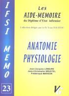 Couverture du livre « Anatomie Physiologie » de Jean-Jacques Lemaire et Jean-Christophe Brustel et Frederique Marson aux éditions Vernazobres Grego