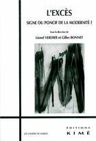 Couverture du livre « L'excès ; signe ou ponctif de la modernité ? » de Lionel Verdier et Gilles Bonnet aux éditions Kime