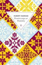 Couverture du livre « Premières neiges sur Pondichéry » de Hubert Haddad aux éditions Zulma