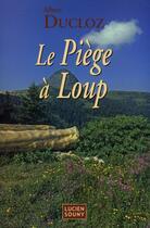 Couverture du livre « Le piège à loup » de Albert Ducloz aux éditions Lucien Souny