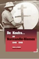 Couverture du livre « De Koufra... au Normandie-Niemen ; 1940-1945 » de Jean De Pange aux éditions Serpenoise