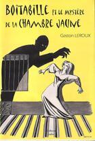 Couverture du livre « Boitabille et le mystère de la chambre jaune » de Gaston Leroux aux éditions Paleo