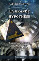 Couverture du livre « La grande hypothèse » de Albert Slosman aux éditions Omnia Veritas