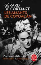 Couverture du livre « Les amants de coyoacan » de Gerard De Cortanze aux éditions Lgf