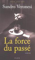 Couverture du livre « La Force Du Passe » de Sandro Veronesi aux éditions Plon