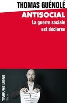 Couverture du livre « Antisocial ; la guerre sociale est déclarée » de Thomas Guenole aux éditions Plon