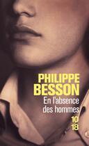 Couverture du livre « En l'absence des hommes » de Philippe Besson aux éditions 10/18
