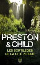 Couverture du livre « Les sortilèges de la cité perdue » de Douglas Preston et Lincoln Child aux éditions J'ai Lu