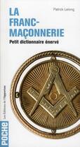 Couverture du livre « La franc-maçonnerie ; petit dictionnaire énervé » de Lelong Patrick aux éditions L'opportun