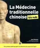 Couverture du livre « La médecine traditionnelle chinoise pour les nuls » de Stephane Martinez et Jean Pelissier aux éditions First