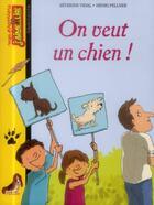 Couverture du livre « On veut un chien » de Severine Vidal et Henri Fellner aux éditions Bayard Jeunesse