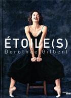 Couverture du livre « Étoile(s) » de James Bort et Dorothee Gilbert aux éditions Cherche Midi