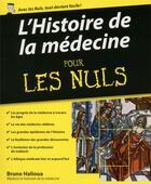Couverture du livre « L'histoire de la médecine pour les nuls » de Bruno Halioua aux éditions First