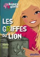 Couverture du livre « Kinra girls t.3 ; les griffes du lion » de Moka et Anne Cresci aux éditions Play Bac