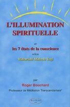 Couverture du livre « Illumination Spirituelle - 7 Etats De Consc. » de Roger Bouchard aux éditions Altess