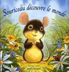Couverture du livre « Souriceau découvre le monde » de Gillian Lobel et Daniel Howarth aux éditions Les Deux Souris