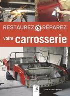 Couverture du livre « Restaurez & réparez ; votre carrosserie » de Sylvie Meneret et Franck Meneret aux éditions Etai