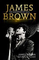 Couverture du livre « James Brown: The Godfather of Soul » de Tucker Bruce aux éditions Head Of Zeus