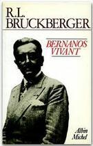 Couverture du livre « Bernanos vivant » de Raymond Leopold Bruckberger aux éditions Albin Michel