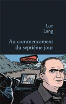 Couverture du livre « Au commencement du septième jour » de Luc Lang aux éditions Stock