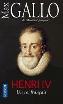Couverture du livre « Henri IV » de Max Gallo aux éditions Pocket