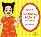 Couverture du livre « Olga, Gabriel, Sophie et les autres ; coffret 3 albums » de Ilya Green aux éditions Didier Jeunesse