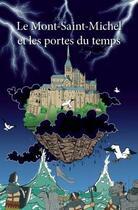 Couverture du livre « Le Mont-Saint-Michel et les portes du temps » de Gwen Le Tallec aux éditions Edilivre-aparis