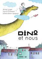 Couverture du livre « Dino et nous » de Anne Loyer et Ingrid Chabbert et Estelle Billon Spagnol aux éditions Frimousse